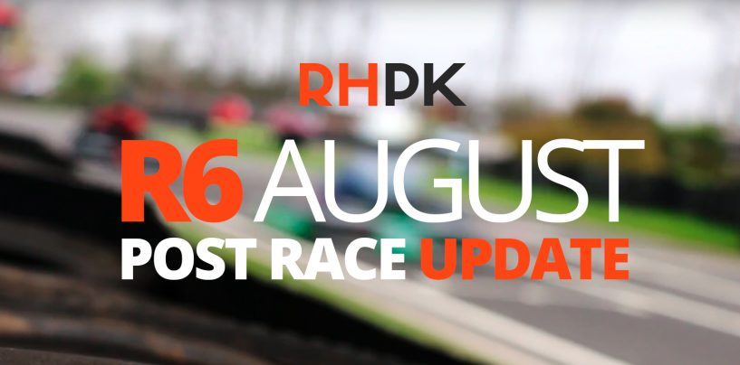 R6 August – Post Race Update